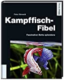 Kampffisch-Fibel - Faszination Betta splendens