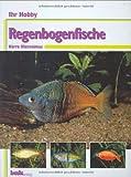 Regenbogenfische, Ihr Hobby