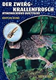*Der Zwergkrallenfrosch: Hymenochirus boettgeri (Art für Art / Terraristik)